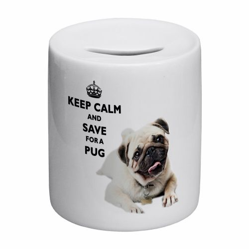 Keep Calm And Save For A Pug Novelty Ceramic Money Box